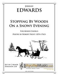 Johnny Edwards II - Stopping by Woods on a Snowy Evening for Mixed Chorus and Piano (Digital PDF Download)
